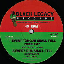 "Black Legacy - Uk Patrick Andy - Mike Brooks - Keety Roots Every Tongue Shall Tell - Vibration Every Tongue Shall Tell Uk Dub 10"" rv-10p-01762"