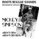 "Roots Operator - Eu Mickey Simpson Dont Cry - Version X Oldies Classic 7"" rv-7p-10577"