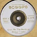 "Scoops - Uk Michael Prophet - Vibronics Give Me The Feelings - Give Me The Dub X Uk Dub 7"" rv-7p-14092"