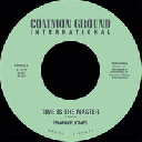 """Common Ground - Uk Frankie Jones - Winston Wright Time is The Master - A Stepping Mood X Oldies Classic 7"""" rv-7p-16032"""