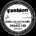 """Fashion - Eu Shako Lee - Dub Organiser None A Jah Jah Children - Jah Children Dubwise None A Jah Children No Cry Reggae Hit 7"""" rv-7p-16057"""